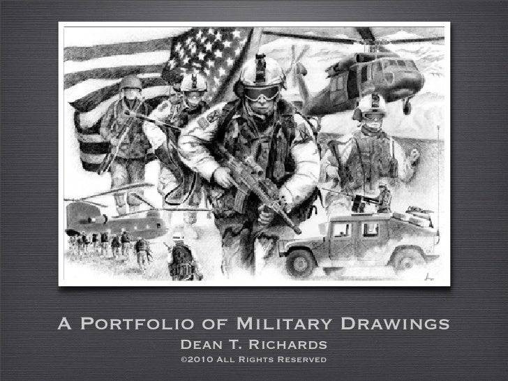 A Portfolio of Military Drawings          Dean T. Richards           ©2010 All Rights Reserved