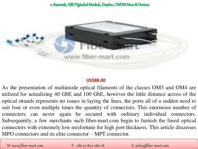 W: www.fiber-mart.com T: +86-27-872-080-18 E: sales@fiber-mart.com 2 channels,ABS PigtailedModule,Duplex,CWDMMux& Demux US...