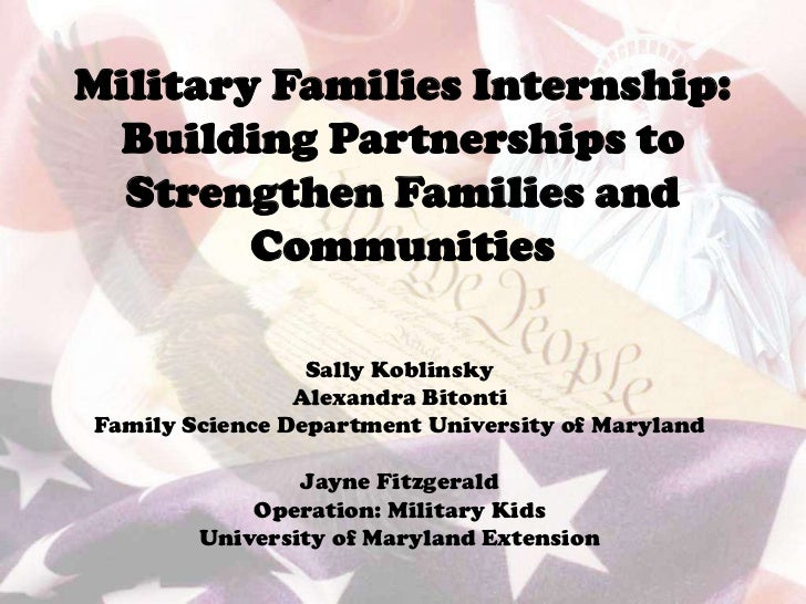 Military Families Internship: Building Partnerships to  Strengthen Families and        Communities                 Sally K...