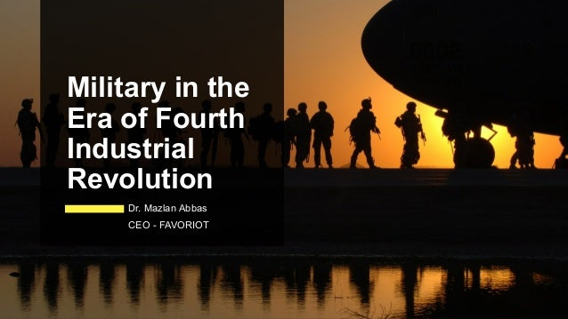 Military in the Era of Fourth Industrial Revolution Dr. Mazlan Abbas CEO - FAVORIOT