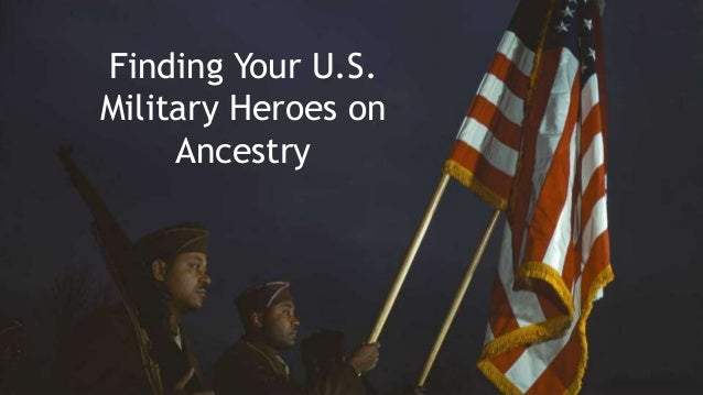Finding Your U.S. Military Heroes on Ancestry
