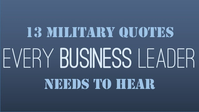 Military Quote Enchanting 13 Military Quotes Every Business Leader Needs To Hear