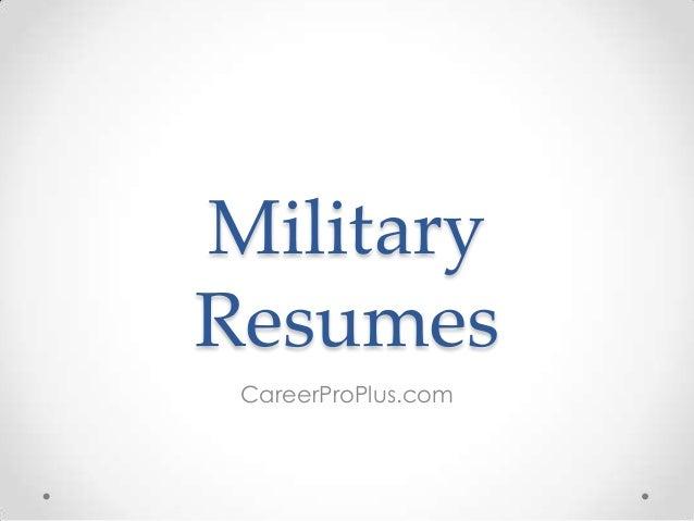Military Resumes CareerProPlus.com