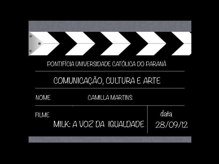 PONTIFÍCIA UNIVERSIDADE CATÓLICA DO PARANÁ         COMUNICAÇÃO, CULTURA E ARTENOME             CAMILLA MARTINSFILME       ...