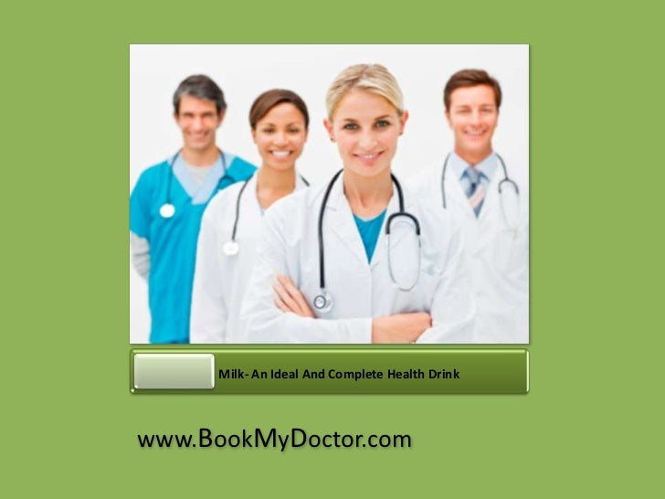 Milk- An Ideal And Complete Health Drinkwww.BookMyDoctor.com