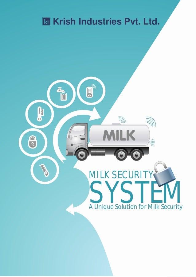 Krish Industries Pvt. Ltd. MILK SECURITY SYSTEMA Unique Solution for Milk Security