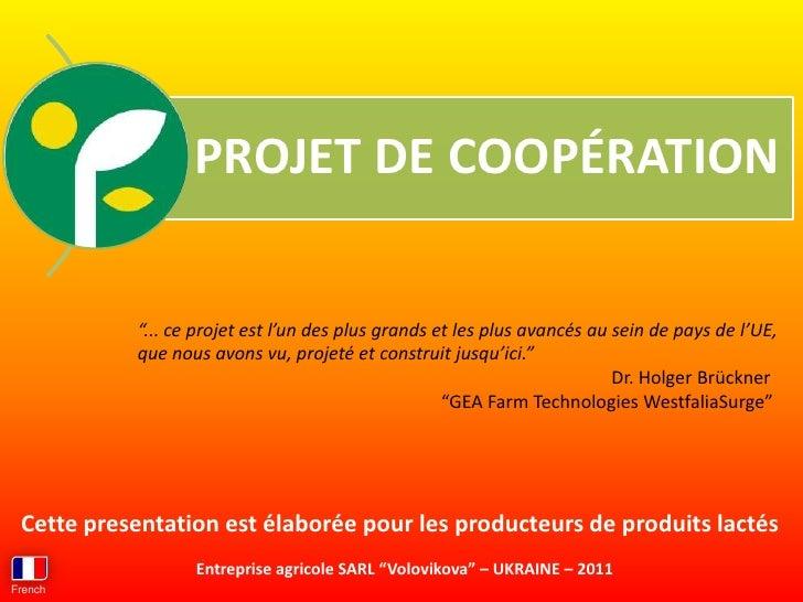 """PROJET DE COOPÉRATION           """"... ce projet est l'un des plus grands et les plus avancés au sein de pays de l'UE,      ..."""