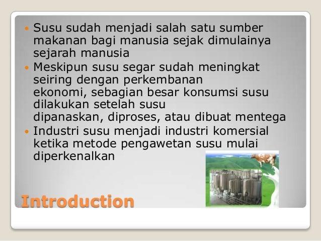 Introduction Susu sudah menjadi salah satu sumbermakanan bagi manusia sejak dimulainyasejarah manusia Meskipun susu sega...