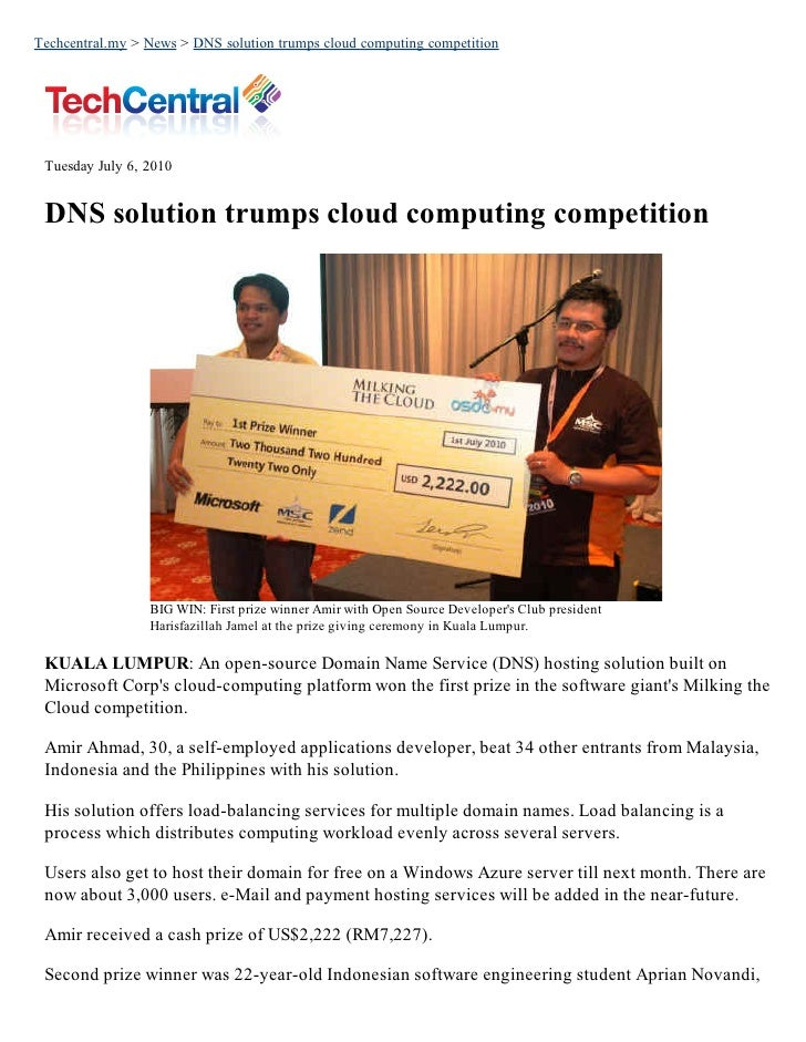 Techcentral.my > News > DNS solution trumps cloud computing competition      Tuesday July 6, 2010    DNS solution trumps c...
