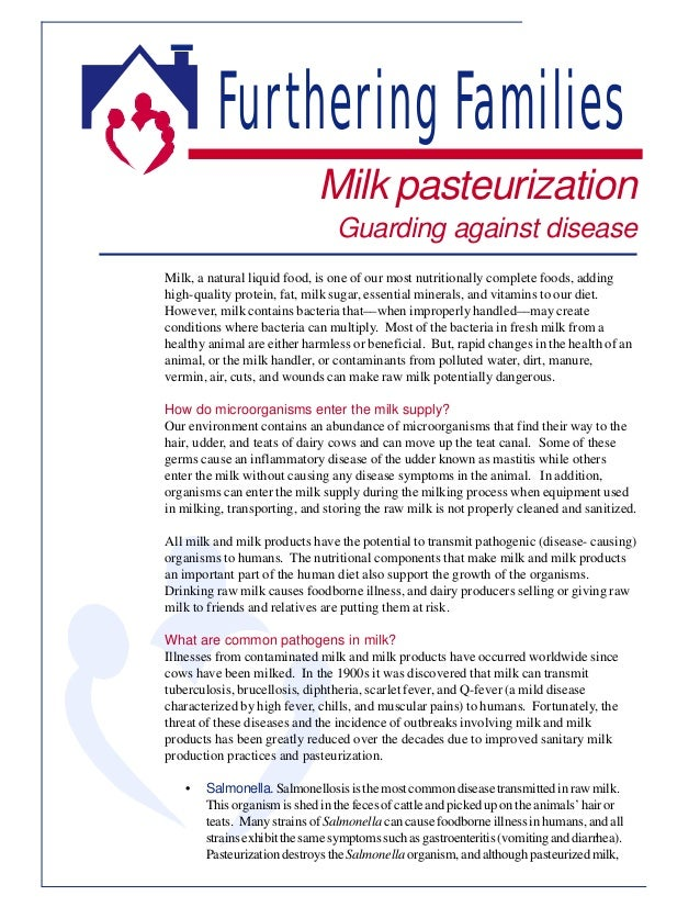 Furthering Families Milk pasteurization Guarding against disease Milk, a natural liquid food, is one of our most nutrition...