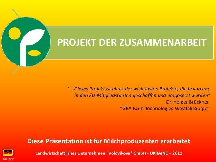 """PROJEKT DER ZUSAMMENARBEIT                          """"... Dieses Projekt ist eines der wichtigsten Projekte, die je von uns..."""