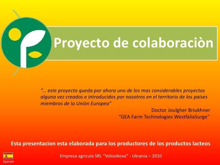 """Proyecto de colaboraciòn                """"... este proyecto queda por ahora uno de los mas considerables proyectos         ..."""