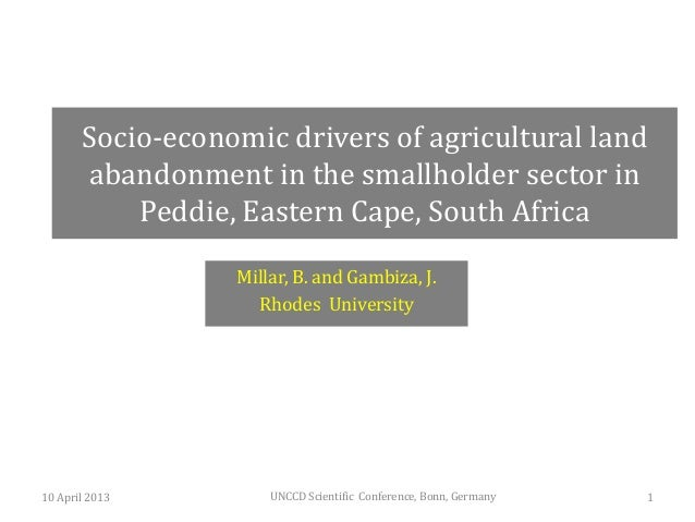 Socio-economic drivers of agricultural land       abandonment in the smallholder sector in           Peddie, Eastern Cape,...