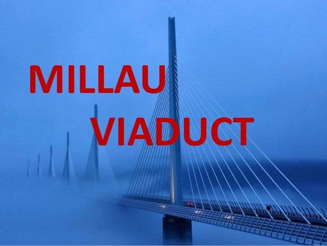 MILLAU VIADUCT MILLAU VIADUCT