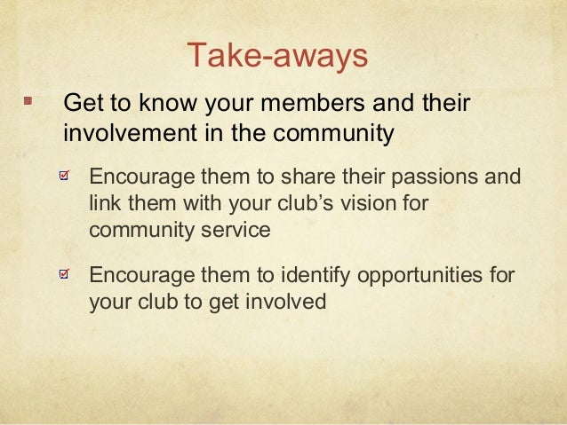 we got organized we established a common vision we became more inclusive we used community resources well what our Rotary ...