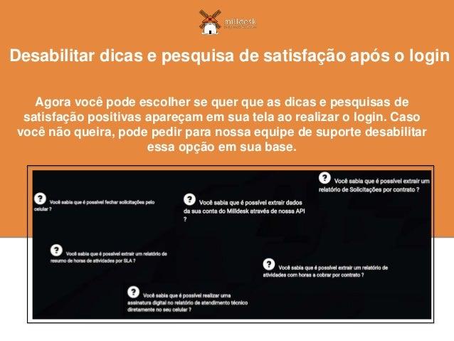 Agora você pode escolher se quer que as dicas e pesquisas de satisfação positivas apareçam em sua tela ao realizar o login...