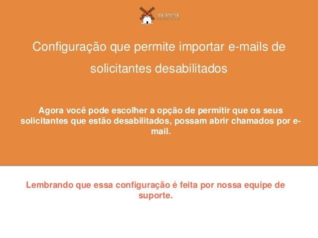 Agora você pode importar solicitações de solicitantes que estão configurados para abrir solicitações apenas pelo catálogo....