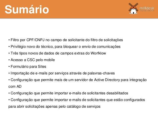 Sumário • Filtro por CPF/CNPJ no campo de solicitante do filtro de solicitações • Privilégio novo do técnico, para bloquea...