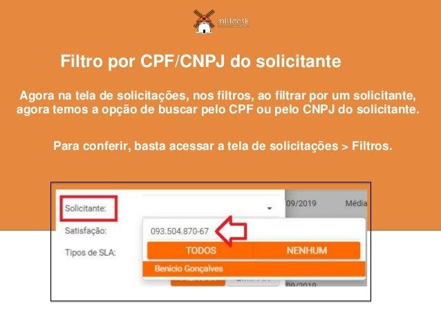 Agora na tela de solicitações, nos filtros, ao filtrar por um solicitante, agora temos a opção de buscar pelo CPF ou pelo ...