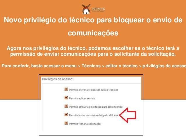 Agora nos privilégios do técnico, podemos escolher se o técnico terá a permissão de enviar comunicações para o solicitante...