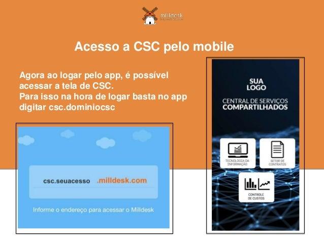 Agora ao logar pelo app, é possível acessar a tela de CSC. Para isso na hora de logar basta no app digitar csc.dominiocsc ...