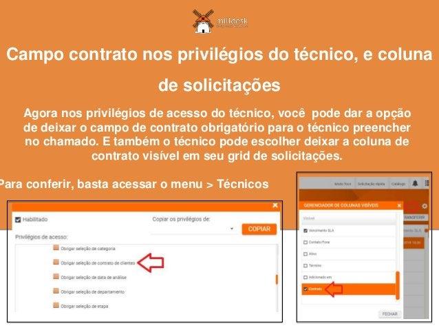 Agora nos privilégios de acesso do técnico, você pode dar a opção de deixar o campo de contrato obrigatório para o técnico...