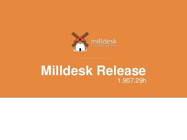 Milldesk Release 1.907.29h