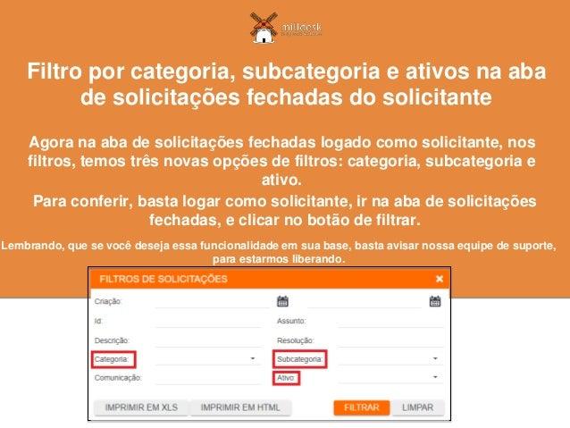 Agora na aba de solicitações fechadas logado como solicitante, nos filtros, temos três novas opções de filtros: categoria,...