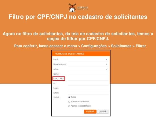 Agora no filtro de solicitantes, da tela de cadastro de solicitantes, temos a opção de filtrar por CPF/CNPJ. Filtro por CP...