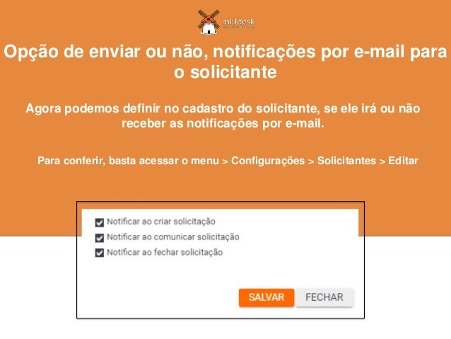 Agora podemos definir no cadastro do solicitante, se ele irá ou não receber as notificações por e-mail. Opção de enviar ou...