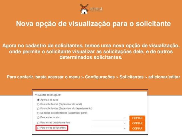 Agora no cadastro de solicitantes, temos uma nova opção de visualização, onde permite o solicitante visualizar as solicita...