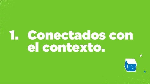 1. Conectados con  el contexto.