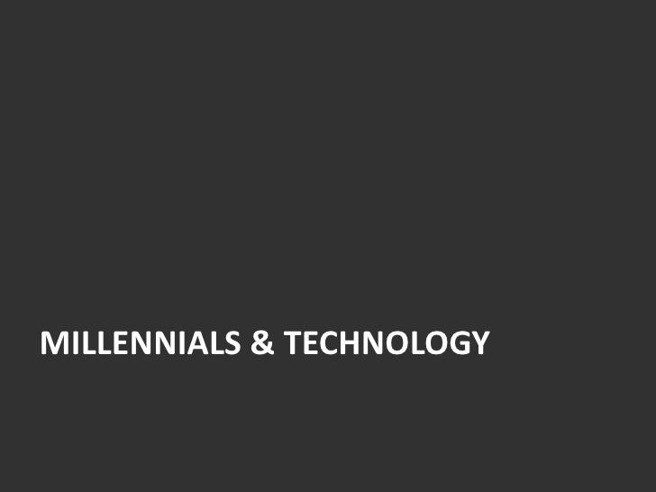 MILLENNIALS & TECHNOLOGY