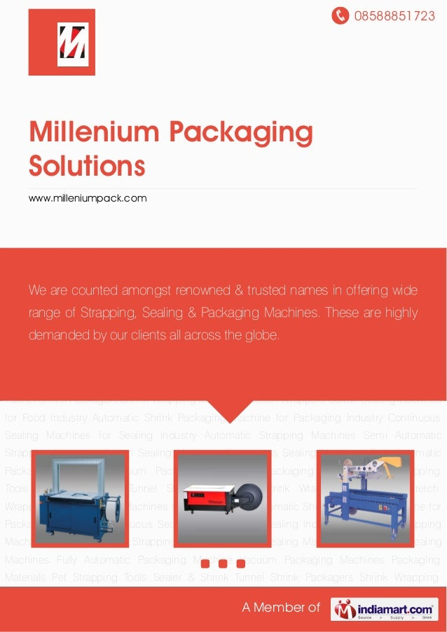 08588851723A Member ofMillenium PackagingSolutionswww.milleniumpack.comAutomatic Strapping Machines Semi Automatic Strappi...