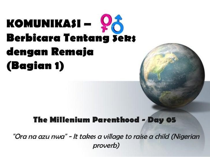 """KOMUNIKASI –Berbicara Tentang Seksdengan Remaja(Bagian 1)        The Millenium Parenthood - Day 05 """"Ora na azu nwa"""" - It t..."""