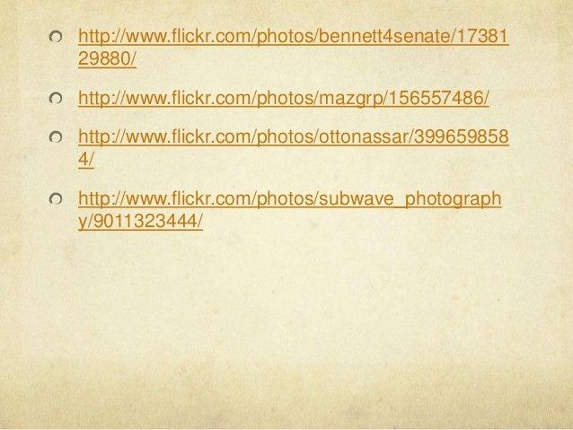 http://www.flickr.com/photos/bennett4senate/17381 29880/ http://www.flickr.com/photos/mazgrp/156557486/ http://www.flickr....