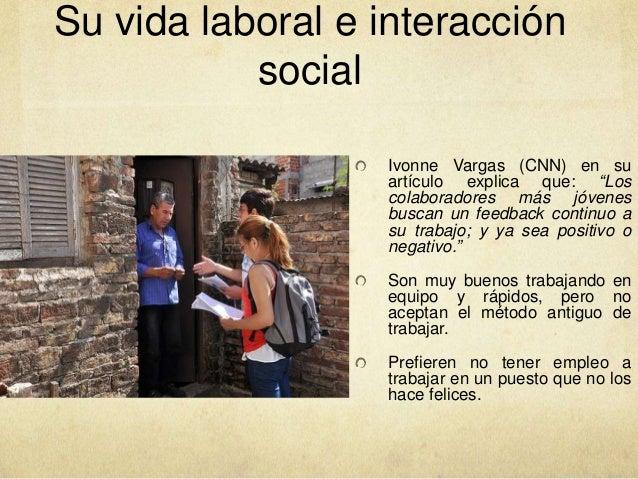 """Su vida laboral e interacción social Ivonne Vargas (CNN) en su artículo explica que: """"Los colaboradores más jóvenes buscan..."""