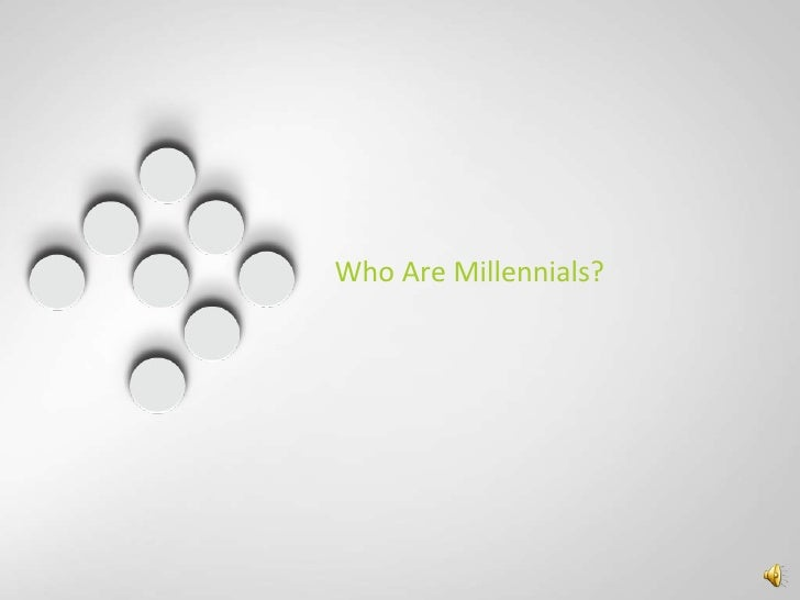 Who Are Millennials? <br />