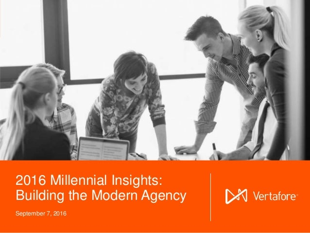 © 2016 Vertafore, Inc. and its subsidiaries.1 2016 Millennial Insights: Building the Modern Agency September 7, 2016
