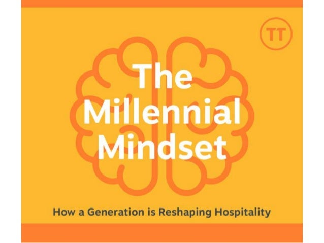 The Millennial  Mindset  How a Generation is Reshaping Hospitality
