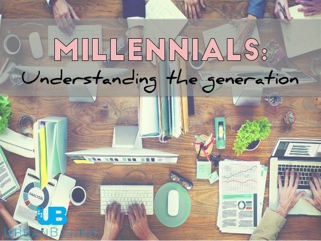 Understanding the generation