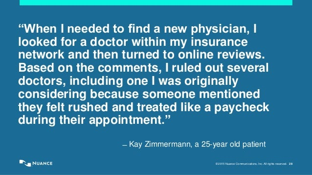 """© 2015 Nuance Communications, Inc. All rights reserved. 28 """"When I needed to find a new physician, I looked for a doctor w..."""