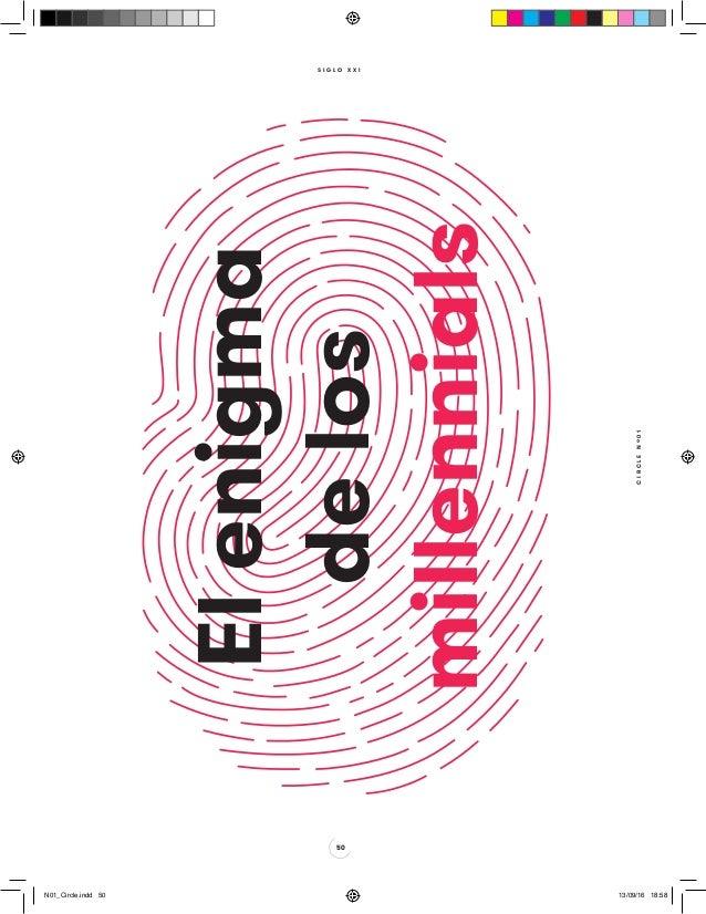 CIRCLENº01 50 S I G L O X X I Elenigma delos millennials N01_Circle.indd 50 13/09/16 18:58