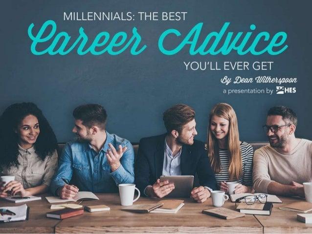 Millennials:  The Best Career Advice You'll Ever Get