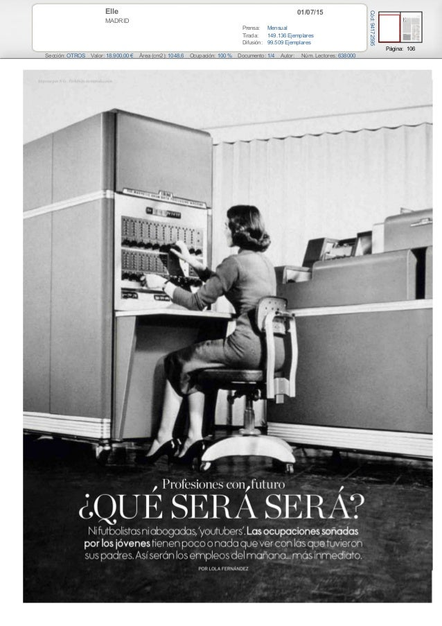 01/07/15Elle MADRID Prensa: Mensual Tirada: 149.136 Ejemplares Difusión: 99.509 Ejemplares Página: 106 Sección: OTROS Valo...