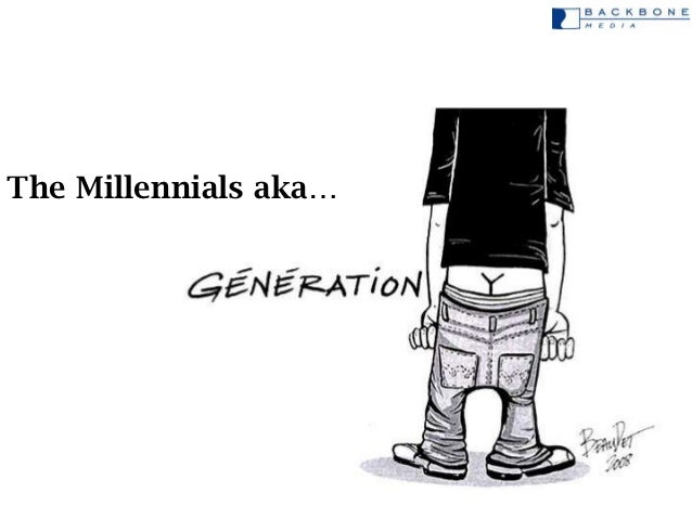 The Millennials aka…