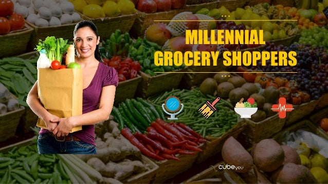 MILLENNIAL GROCERY SHOPPERS • • • • • •