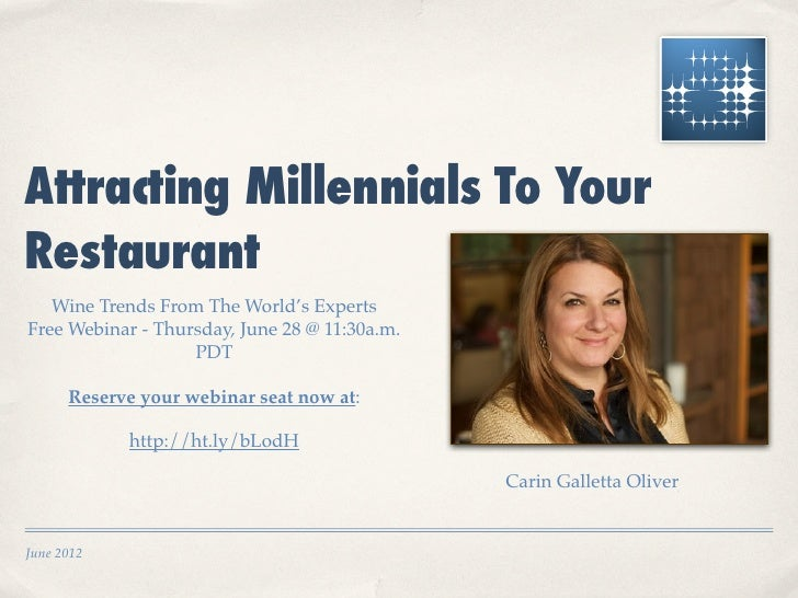 Attracting Millennials To YourRestaurant   Wine Trends From The World's ExpertsFree Webinar - Thursday, June 28 @ 11:30a.m...