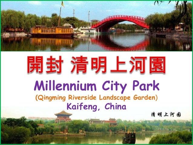 Millennium City Park (Qingming Riverside Landscape Garden)  Kaifeng, China