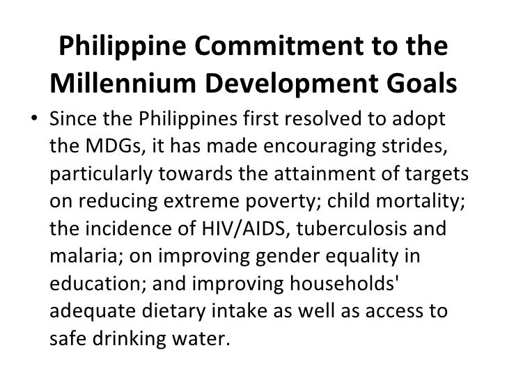 philippines' commitment to achieve the millennium This paper will consider how the international commitment to achieve the millennium development goals (mdgs) presents both opportunities and risks for persons belonging to ethnic, religious and linguistic minorities.